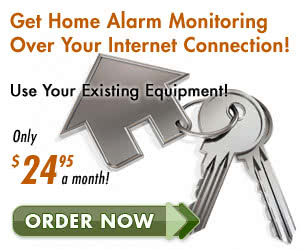Broadband Home Alarm Monitoring $24.95 a month